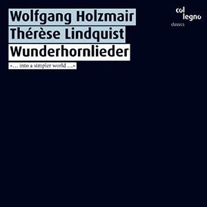 Just released by col legno: Wunderhornlieder